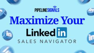 maximize linkedin sales navigator
